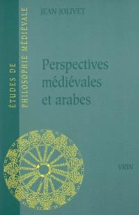 Perspectives médiévales et arabes