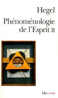 Phénoménologie de l'esprit. Volume 2