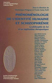 Phénoménologie de l'identité humaine et schizophrénie : la philosophie du soi et ses implications thérapeutiques = Phenomenology of human identity and schizophrenia