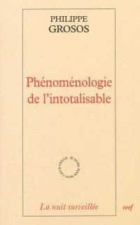 Phénoménologie de l'intotalisable