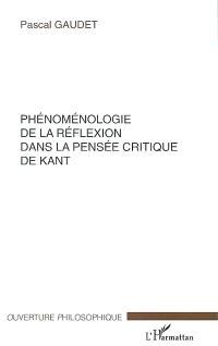Phénoménologie de la réflexion dans la pensée critique de Kant