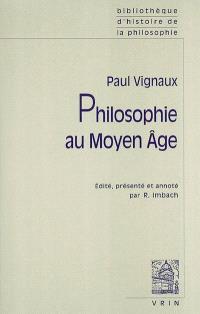 Philosophie au Moyen Age; Précédé de Introduction autobiographique; Suivi de Histoire de la pensée médiévale et problèmes contemporains