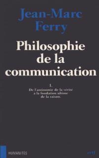 Philosophie de la communication : de l'antinomie de la vérité à la fondation ultime de la raison
