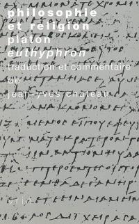 Philosophie et religion : Platon, Euthyphron