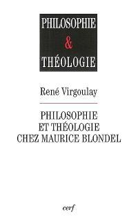 Philosophie et théologie chez Maurice Blondel