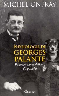 Physiologie de Georges Palante : pour un nietzschéisme de gauche