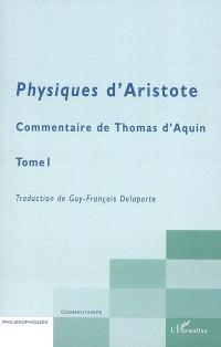 Physiques d'Aristote : commentaire de Thomas d'Aquin. Volume 1