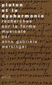 Platon et la dysharmonie : recherches sur la forme musicale