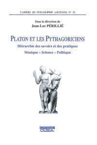 Platon et les pythagoriciens : hiérarchie des savoirs et des pratiques : musique-science-politique