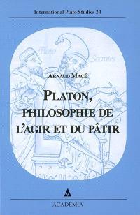 Platon, philosophie de l'agir et du pâtir