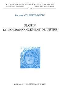 Plotin et l'ordonnancement de l'être : étude sur les fondements et les limites de la détermination