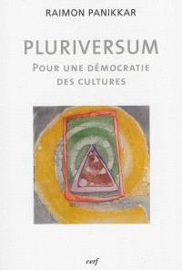 Pluriversum : pour une démocratie des cultures