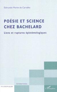 Poésie et science chez Bachelard : liens et ruptures épistémologiques