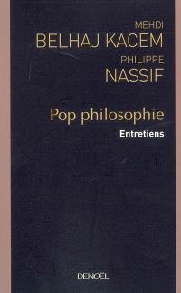 Pop philosophie : entretiens
