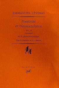 Positivité et transcendance. Suivi de Lévinas et la phénoménologie