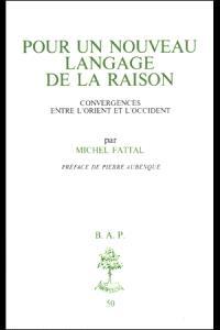 Pour un nouveau langage de la raison : convergences entre l'Orient et l'Occident