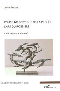 Pour une poétique de la pensée : l'art du possible