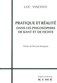 Pratique et réalité dans les philosophies de Kant et de Fichte
