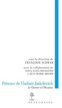 Présence de Vladimir Jankélévitch : le charme et l'occasion