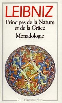 Principes de la nature et de la grâce; Suivi de Monadologie : et autres textes (1702-1716)