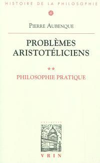 Problèmes aristotéliciens. Volume 2, Philosophie pratique