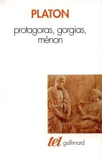 Protagoras; Gorgias; Ménon