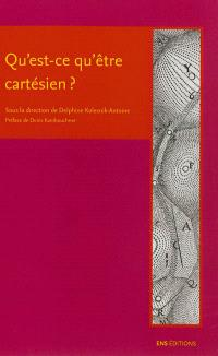 Qu'est-ce qu'être cartésien ?