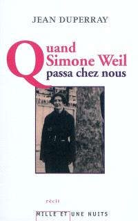 Quand Simone Weil passa chez nous : témoignage d'un syndicaliste et autres textes inédits