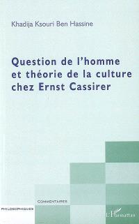 Question de l'homme et théorie de la culture chez Ernst Cassirer