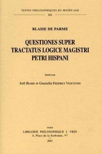 Questiones super tractatus logice magistri Petri Hispani