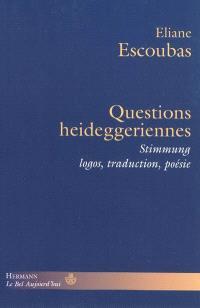 Questions heideggeriennes : Stimmung, logos, traduction, poésie