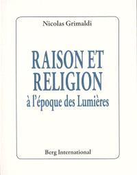 Raison et religion à l'époque des Lumières