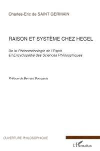 Raison et système chez Hegel : de la Phénoménologie de l'esprit à l'Encyclopédie des sciences philosophiques