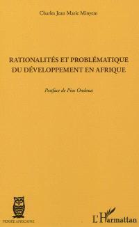 Rationalités et problématique du développement en Afrique