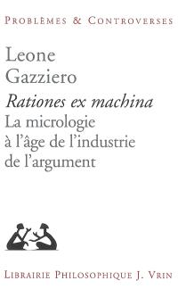 Rationes ex machina : la micrologie à l'âge de l'industrie et de l'argument