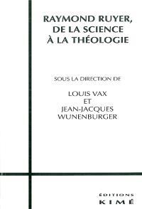 Raymond Ruyer : de la science à la théologie