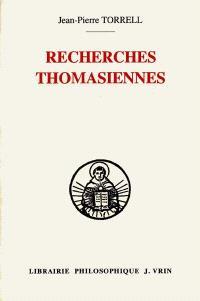 Recherches thomasiennes : études revues et augmentées
