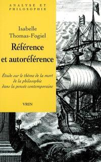 Référence et autoréférence : étude sur la mort de la philosophie dans la pensée contemporaine