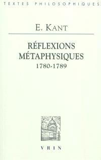 Réflexions métaphysiques (1780-1789)