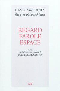 Regard, parole, espace