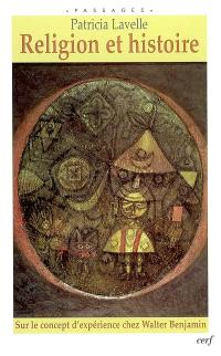 Religion et histoire : sur le concept d'expérience chez Walter Benjamin