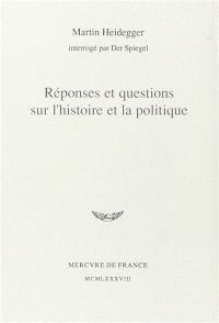 Réponses et questions sur l'histoire et la politique : Martin Heidegger interrogé par Der Spiegel