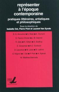 Représenter à l'époque contemporaine : pratique littéraires, artistiques et philosophiques