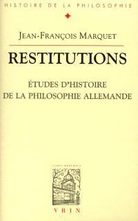 Restitutions : études d'histoire de la philosophie allemande