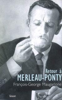 Retour à Merleau-Ponty
