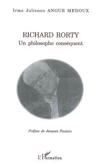 Richard Rorty : un philosophe conséquent