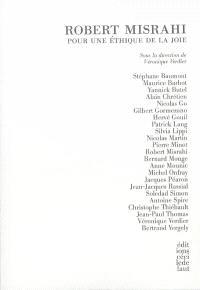 Robert Misrahi : pour une éthique de la joie : actes du colloque, Centre culturel international de Cerisy, du 9 au 16 juin 2012