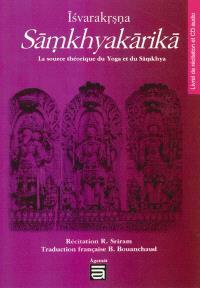 Sâmkhyakârikâ : la source théorique du yoga et du samkhya : livret de récitation et CD audio