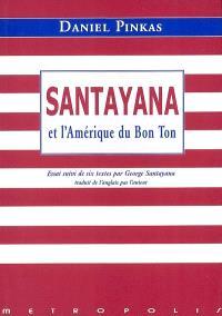 Santayana et l'Amérique du bon ton : essai suivi de six textes par George Santayana