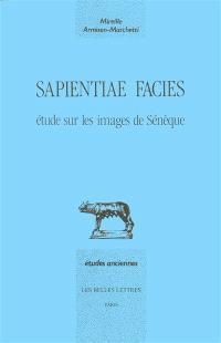 Sapientiae facies : étude sur les images de Sénèque